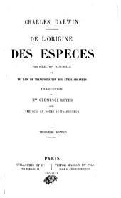 De l'origine des espèces par sélection naturelle: ou, Des lois de transformation des étres organisés
