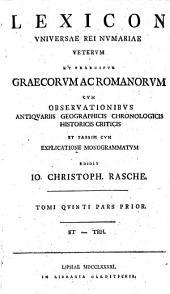 Lexicon Universae Rei Numariae Veterum Et Praecipue Graecorum Ac Romanorum: Cum Observationibus Antiquariis Geographicis Chronologicis Historicis Criticis Et Passim Cum Explicatione Monogrammatum. St - Trh, Volume 5, Issue 1