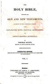 The Holy Bible, Containing the Old and New Testaments: According to the Authorized Version, Volume 1