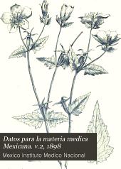 Datos para la materia medica Mexicana: Volumen 2