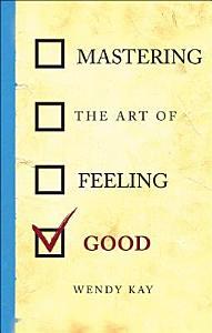 Mastering the Art of Feeling Good