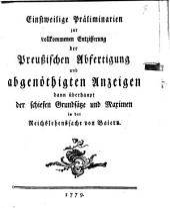 Einstweilige Präliminarien zur vollkommenen Entzifferung der Preußischen Abfertigung und abgenöthigten Anzeigen dann überhaupt der schiefen Grundsätze und Maximen in der Reichslehenssache von Baiern