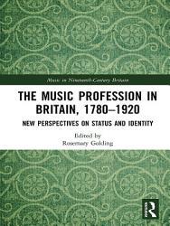 The Music Profession in Britain  1780 1920 PDF