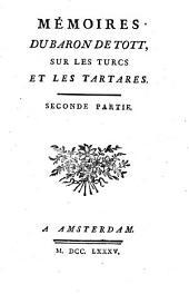 Mémoires Du Baron De Tott, Sur Les Turcs Et Les Tartares: Seconde Partie, Partie2