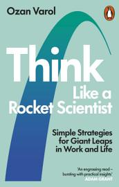 Think Like a Rocket Scientist PDF