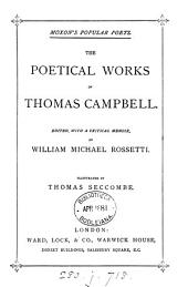 The poetical works of Thomas Campbell, ed. by W.M. Rossetti