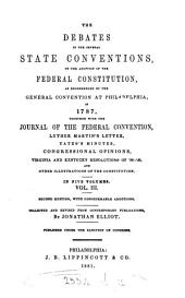 The Debates in the Several State Conventions on the Adoption of the Federal Constitution, as Recommended by the General Convention at Philadelphia in 1787: Volume 3