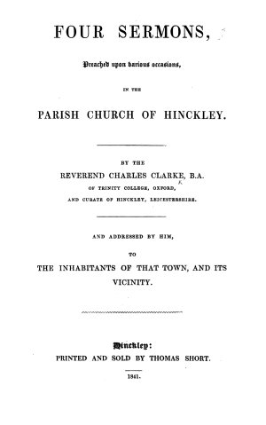 Four Sermons  preached upon various occasions in the Parish Church of Hinckley  etc