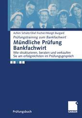 Mündliche Prüfung Bankfachwirt: Wie strukturieren, beraten und verkaufen Sie am erfolgreichsten im Prüfungsgespräch