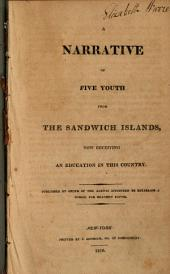 A narrative of five youth from the Sandwich islands: now receiving an education in this country