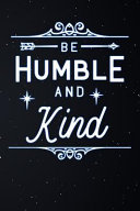 Be Humble And Kind Lined Notebook And Journal Composition Book Diary Gratitude Gift Book PDF