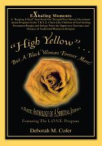 High Yellow...but a Black Woman Forever More!