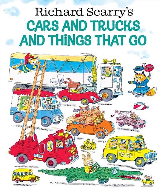 Download Richard Scarry s Cars and Trucks and Things that Go Book