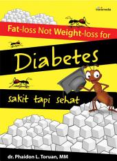 Fat-loss Not Weight-loss for Diabetes: Sakit Tapi Sehat