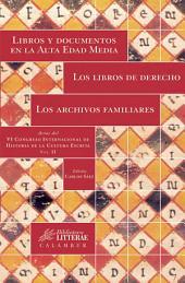 Libros y documentos en la Alta Edad Media. Los libros de derecho. Los archivos familiares