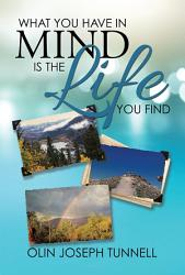 What You Have In Mind Is The Life You Find Book PDF