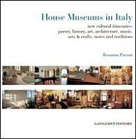 House Museums in Italy  New Cultural Itineraries  Poetry  History  Art  Architecture  Music  Arts   Crafts  Tastes and Traditions PDF