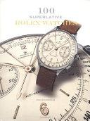 100 Superlative Rolex Watches PDF