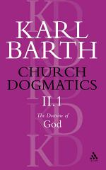 Church Dogmatics The Doctrine of God, Volume 2, Part 1