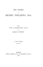 The works of Henry Fielding, ed. with a biogr. essay by L. Stephen: Volume 8