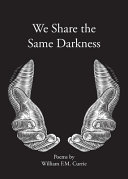 We Share the Same Darkness