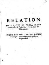 Relation de ce qui se passa dans l'Université de Paris l'an 1576, au sujet des chirurgiens. Tirée des registres de ladite Université et accompagnée de quelques observations