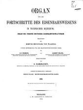 Organ für die Fortschritte des Eisenbahnwesens: Bände 47-48