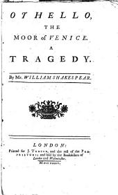Othello, the Moor of Venice: A Tragedy