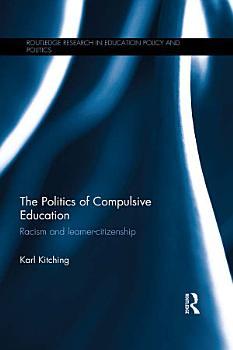 The Politics of Compulsive Education PDF
