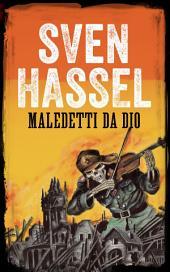 MALEDETTI DA DIO: Edizione italiana