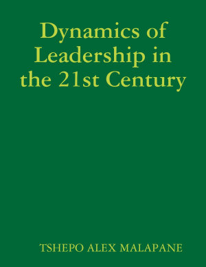 Dynamics of Leadership in the 21st Century