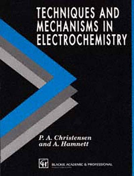 Download Techniques and Mechanisms in Electrochemistry Book