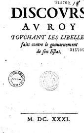 Discours au Roy touchant les libelles faits contre le gouuernement de son Estat (par Hay du Chastelet)