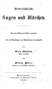 Niedersächsische Sagen und Märchen: Aus dem Munde des Volkes gesammelt und mit Anmerkungen und Abhandlungen