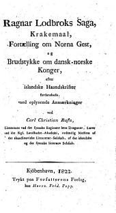 Nordiske Kaempe-Historier: efter Islandske Haandskriften. Rognar Lodbroks Saga, Krakemaal, Fortaelling om Norna Gest ...