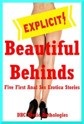 Beautiful Behinds: Five First Anal Sex Erotica Stories