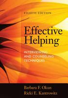 Effective Helping  Interviewing and Counseling Techniques PDF