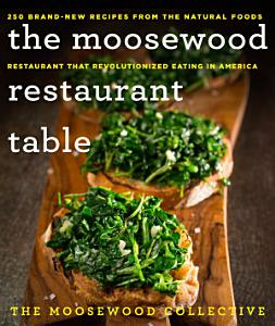 The Moosewood Restaurant Table Book