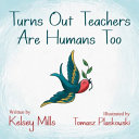 Turns Out Teachers Are Human Too