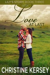 Love At Last: (Lily's Story, Book 3)