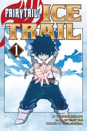 Fairy Tail Ice Trail: Volume 1