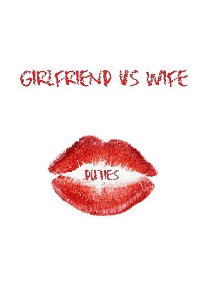 Girlfriend vs Wife Duties