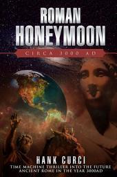Roman Honeymoon, Circa 3000 Ad