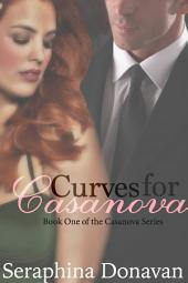 Curves for Casanova: Book One of the Casanova Series
