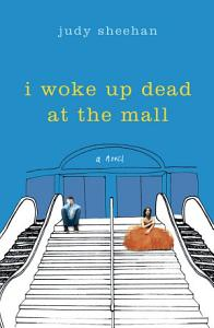 I Woke Up Dead at the Mall Book