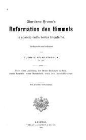 Giordano Bruno's Reformation des Himmels (lo Spaccio della Bestia trionfante): nebst einer Abbildung des Bruno-Handschrift, sowie zwei Sternbilderkarten