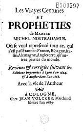 Les Vrayes Centuries et propheties de Maistre Nostradamus... Reveues et corrigées suivant les Editions imprimées à Lyon en l'an 1644 et à Amsterdam l'an 1668. Avec la vie de l'Autheur (par J. A. de Chavigny et les Prédictions de V. Sève)