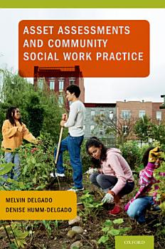 Asset Assessments and Community Social Work Practice PDF