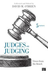Judges on Judging: Views from the Bench, Edition 5