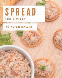 500 Spread Recipes